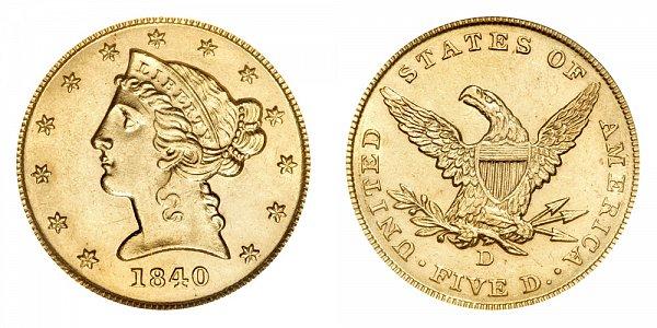 1840 D Liberty Head $5 Gold Half Eagle - Five Dollars