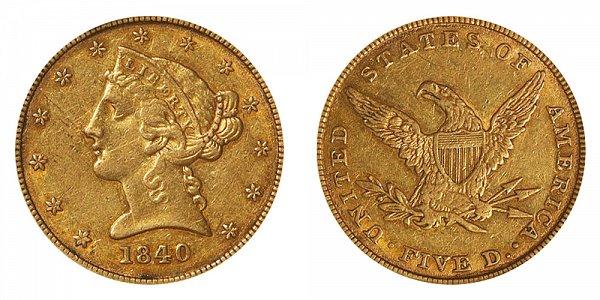 1840 Liberty Head $5 Gold Half Eagle - Five Dollars
