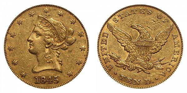 1845 Liberty Head $10 Gold Eagle - Ten Dollars