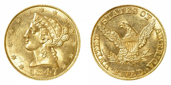 1847 Liberty Head $5 Gold Half Eagle - Five Dollars