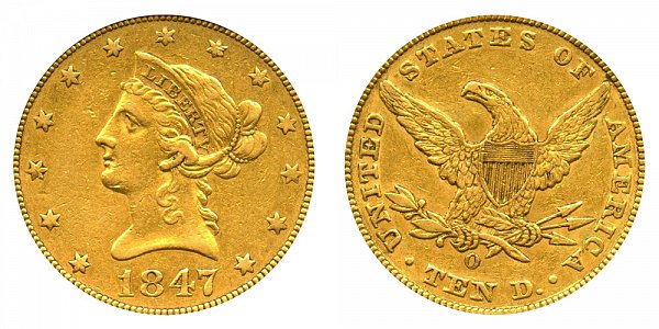 1847 O Liberty Head $10 Gold Eagle - Ten Dollars