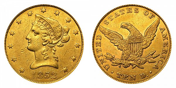 1852 Liberty Head $10 Gold Eagle - Ten Dollars