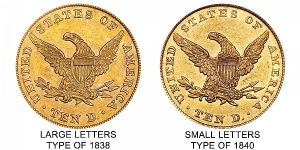 1839 Large Letters vs Small Letters Reverse - $10 Liberty Head Gold Eagle - Difference and Comparison