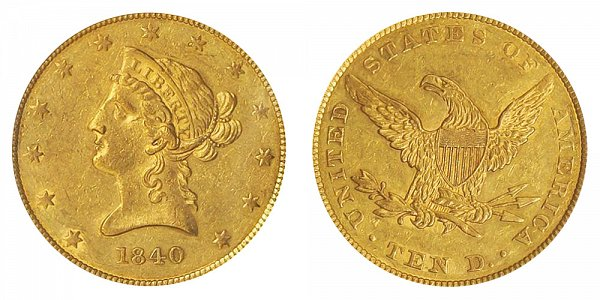 1840 Liberty Head $10 Gold Eagle - Ten Dollars