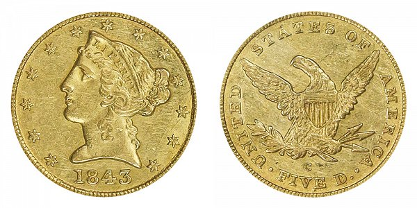 1843 C Liberty Head $5 Gold Half Eagle - Five Dollars