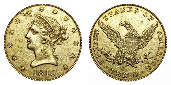1843 O Liberty Head $10 Gold Eagle - Ten Dollars