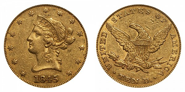 1845 Liberty Head $10 Gold Eagle - Ten Dollars