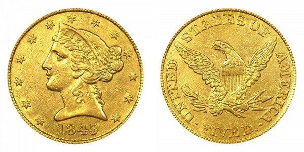 1845 Liberty Head $5 Gold Half Eagle - Five Dollars