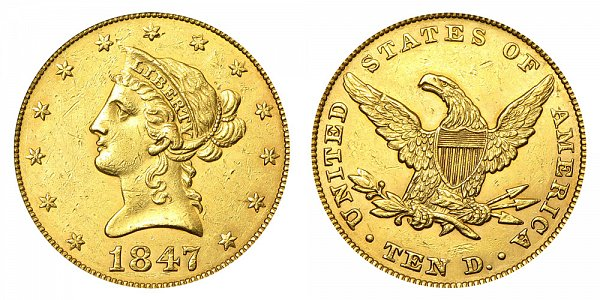 1847 Liberty Head $10 Gold Eagle - Ten Dollars