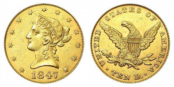 1847 Liberty Head $10 Gold Eagle - Ten Dollars