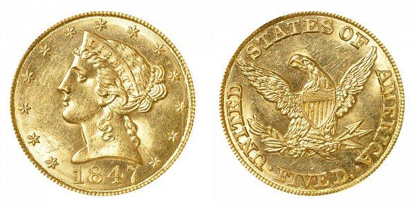 1847 Liberty Head $5 Gold Half Eagle - Five Dollars