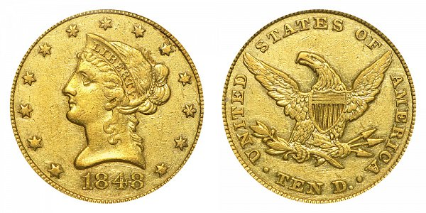 1848 Liberty Head $10 Gold Eagle - Ten Dollars