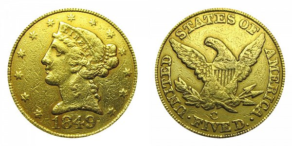 1849 C Liberty Head $5 Gold Half Eagle - Five Dollars