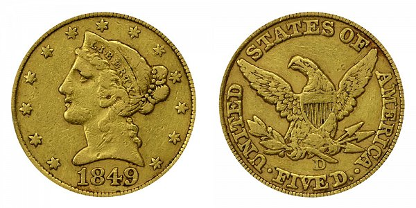 1849 D Liberty Head $5 Gold Half Eagle - Five Dollars