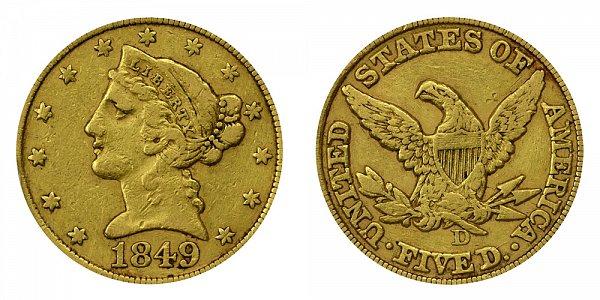 1849 D Liberty Head $5 Gold Half Eagle - Five Dollars