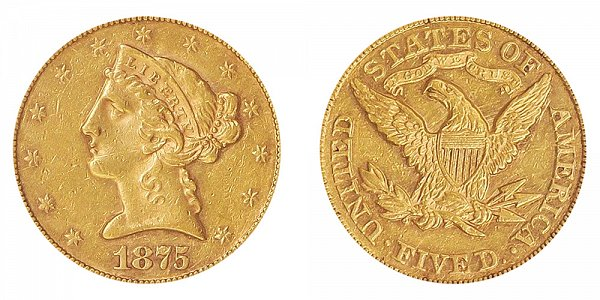 1875 Liberty Head $5 Gold Half Eagle - Five Dollars